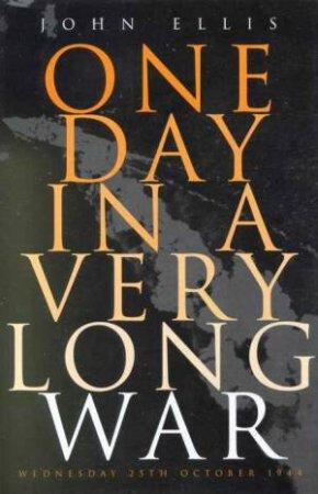 One Day In A Very Long War by John Ellis
