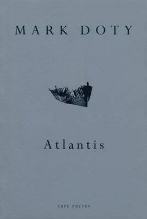 Cape Poetry: Atlantis by Mark Doty