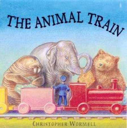 The Animal Train by Christopher Wormell