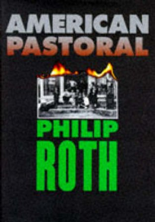 American Pastoral by Phillip Roth