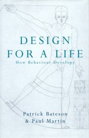Design For A Life by Patrick Bateson & Paul Martin