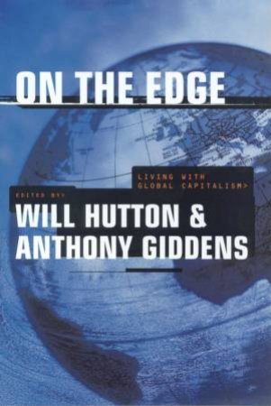 On The Edge by Anthony Giddens & Will Hutton, Eds.