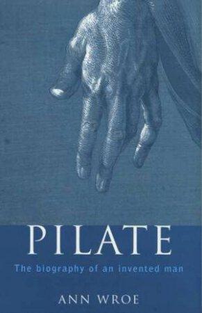 Pilate by Ann Wroe