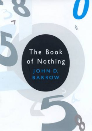 The Book Of Nothing by John D Barrow