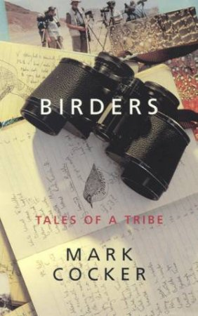 Birders: Tales Of A Tribe by Mark Cocker