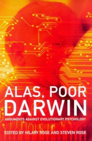Alas, Poor Darwin by Hilary Rose & Steven Rose