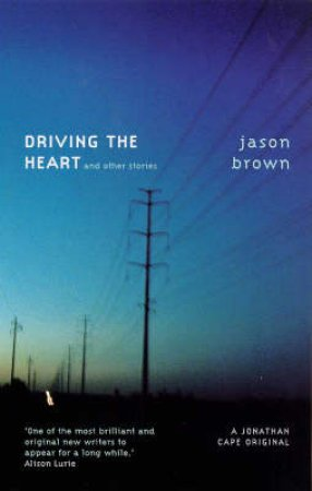 Driving The Heart And Other Stories by James Brown