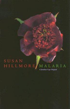 Malaria by Susan Hillmore