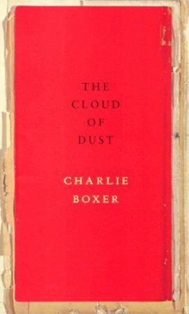 The Cloud Of Dust by Charlie Boxer
