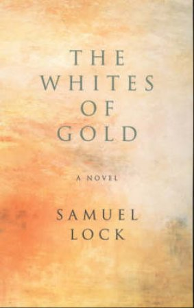 The Whites Of Gold by Samuel Lock