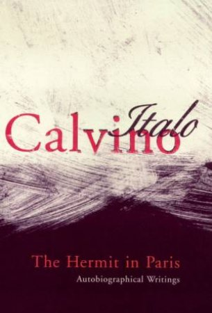 The Hermit In Paris by Italo Calvino