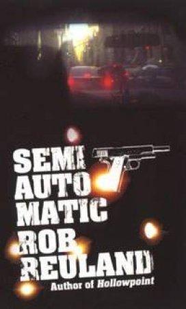 Semiautomatic by Robert Reuland