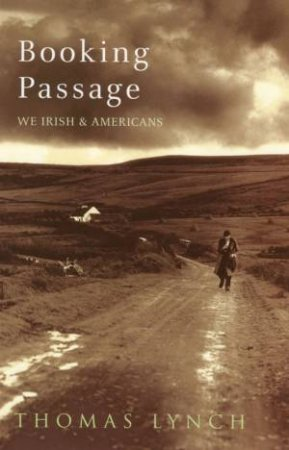 Booking Passage by Thomas Lynch