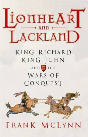 Lionheart And Lackland by Frank McLynn