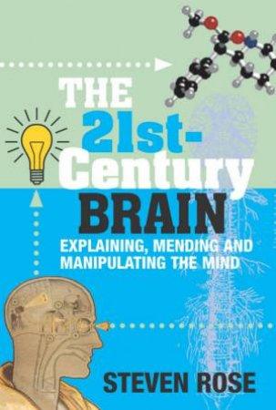 The 21st Century Brain by Steven Rose