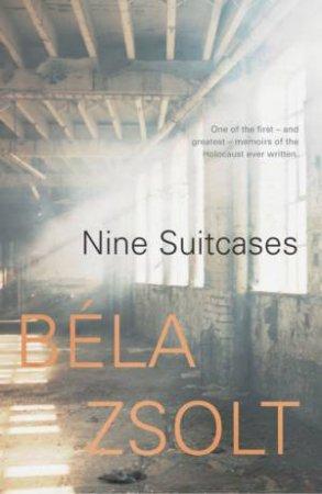 Nine Suitcases by Bela Zsolt