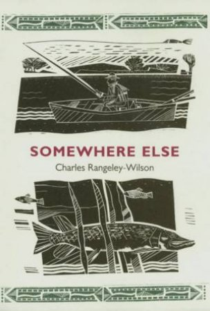 Somewhere Else by Charles Rangely-Wilson