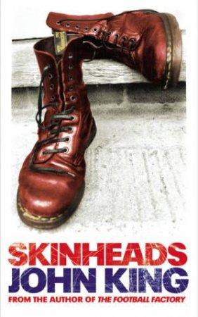 Skinheads by John King