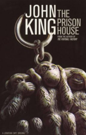 The Prison House by John King