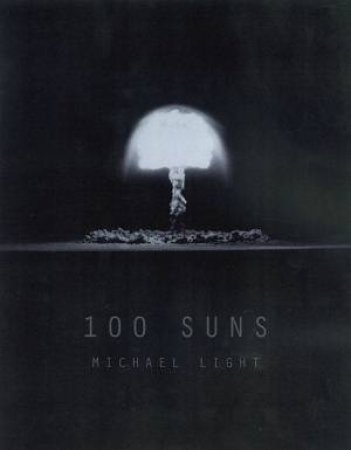 100 Suns by Michael Light