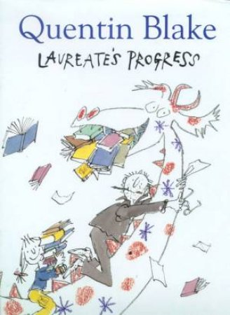 Laureate's Progress by Quentin Blake