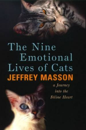The Nine Emotional Lives Of Cats by Jeffrey Masson