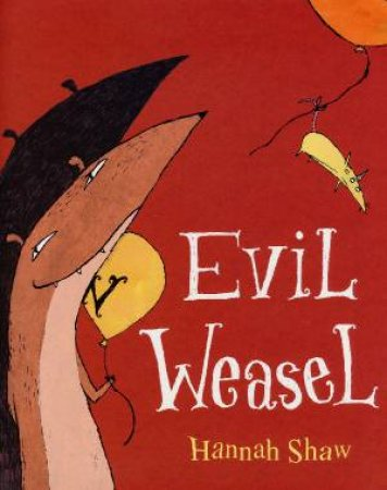 Evil Weasel by Hannah Shaw
