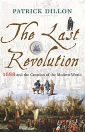 The Last Revolution by Patrick Dillon