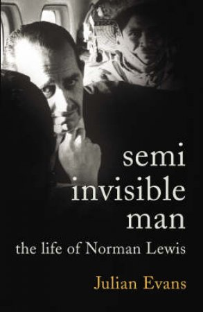 The Semi-Invisible Man by Julian Evans