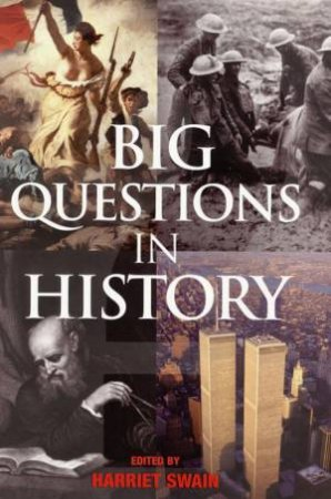 The Big Questions In History by Harriet Swain