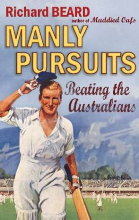Manly Pursuits by Richard Beard