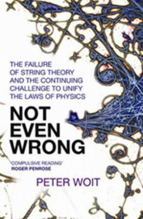 Not Even Wrong by Peter Woit