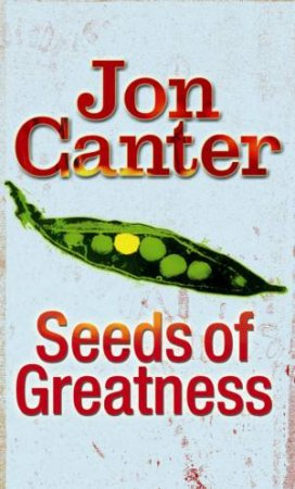 Seeds Of Greatness by Jon Canter