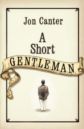 A Short Gentleman by Jon Canter
