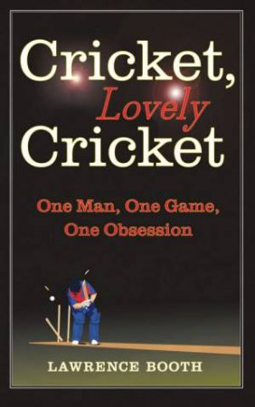 Cricket, Lovely Cricket by Lawrence Booth