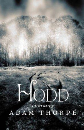 Hodd by Adam Thorpe