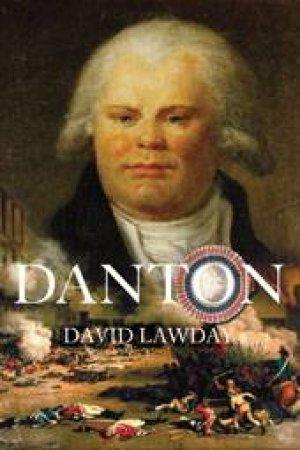 Danton by David Lawday