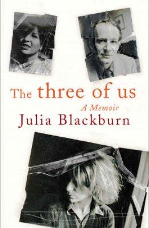 The Three Of Us by Julia Blackburn