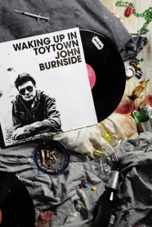 Waking Up In Toytown by John Burnside