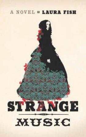 Strange Music by Laura Fish