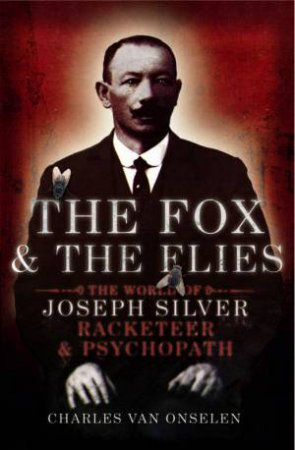 The Fox And The Flies by Charles Onselen