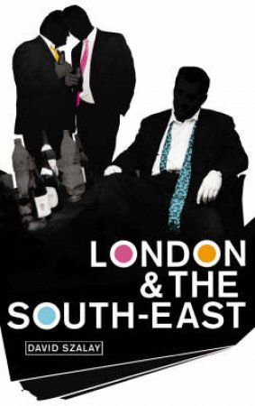 London And The Southeast by David Szalay
