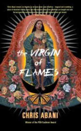 The Virgin Of The Flames by Chris Abani