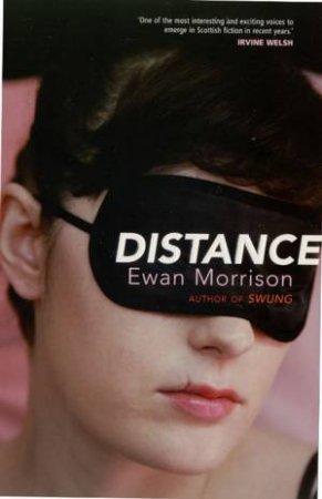 Distance by Ewan Morrison