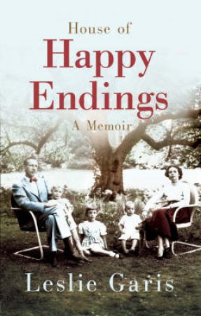 The House Of Happy Endings by Leslie Garis