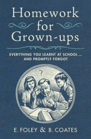 Homework For Grown-Ups by Foley & Coates