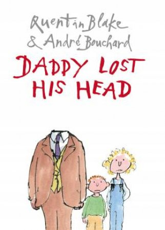 Daddy Lost His Head by Andre Bouchard