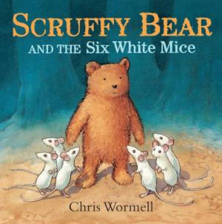 Scruffy Bear and the Six White Mice by Chris Wormell