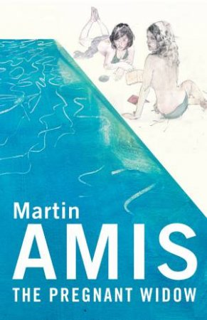 Pregnant Widow by Martin Amis