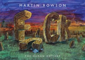 Fuck: The Human Odyssey by Martin Rowson